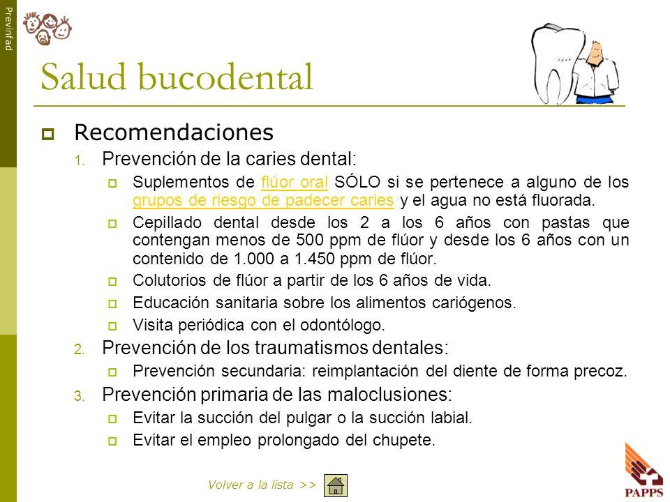 Previnfad Salud bucodental Recomendaciones 1. Prevención de la caries dental: Suplementos de flúor oral SÓLO si se pertenece a alguno de los grupos de
