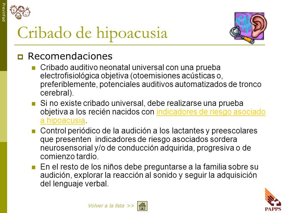 Previnfad Cribado de hipoacusia Recomendaciones Cribado auditivo neonatal universal con una prueba electrofisiológica objetiva (otoemisiones acústicas