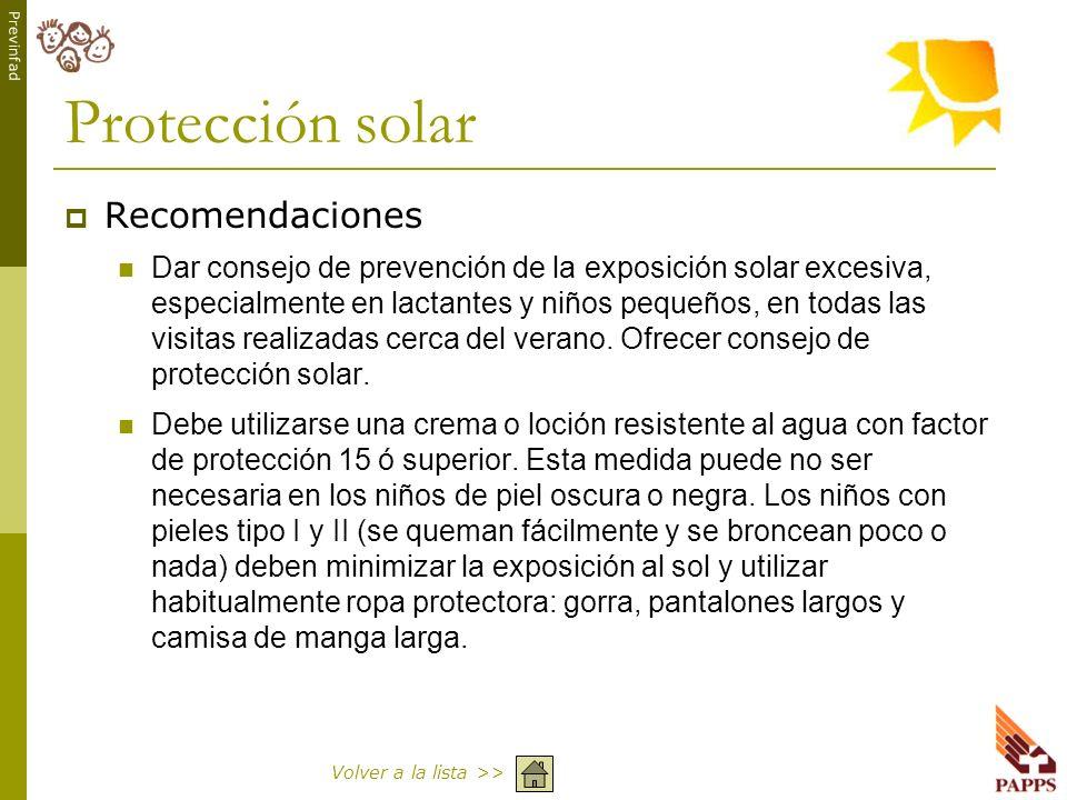 Previnfad Protección solar Recomendaciones Dar consejo de prevención de la exposición solar excesiva, especialmente en lactantes y niños pequeños, en