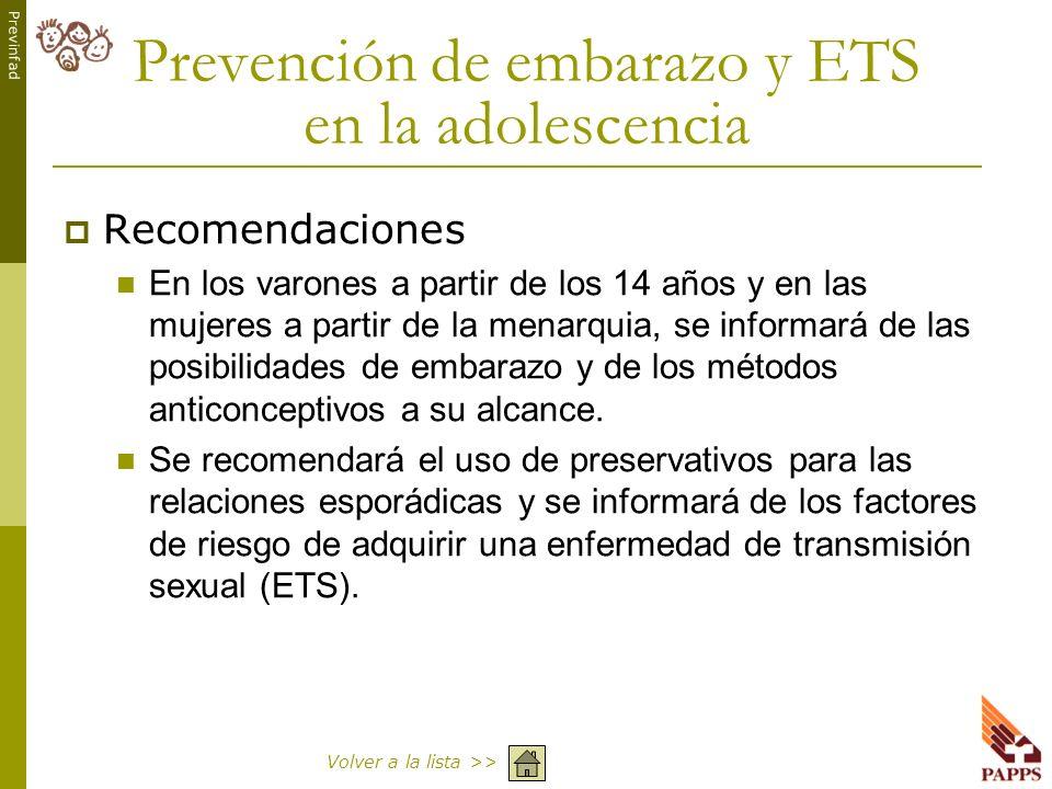 Previnfad Prevención de embarazo y ETS en la adolescencia Recomendaciones En los varones a partir de los 14 años y en las mujeres a partir de la menar