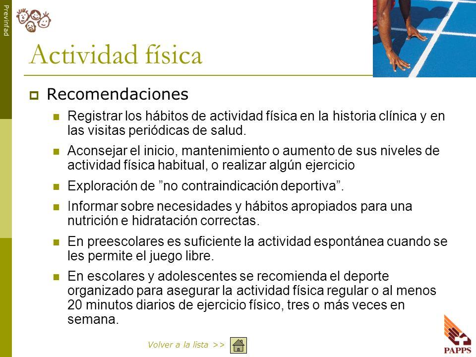 Previnfad Actividad física Recomendaciones Registrar los hábitos de actividad física en la historia clínica y en las visitas periódicas de salud. Acon