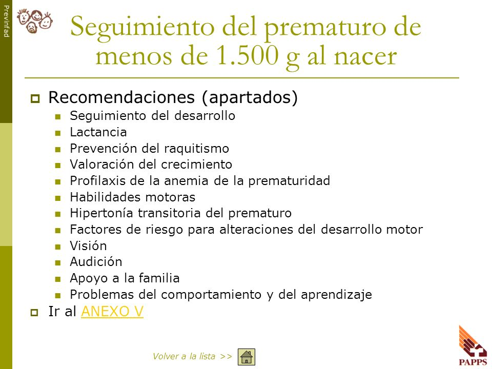 Previnfad Seguimiento del prematuro de menos de 1.500 g al nacer Recomendaciones (apartados) Seguimiento del desarrollo Lactancia Prevención del raqui