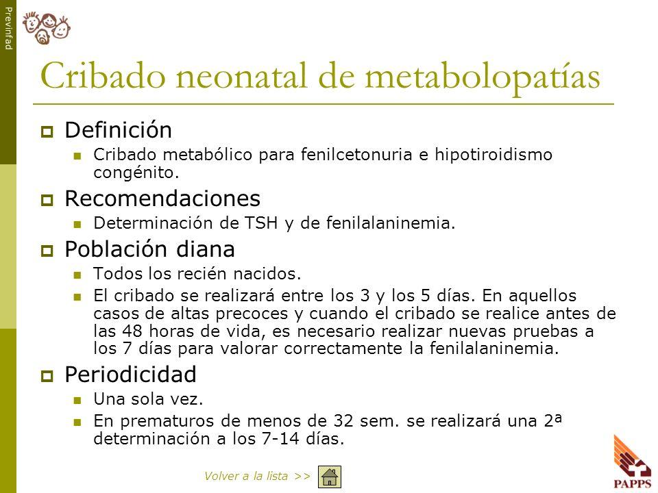 Previnfad Cribado neonatal de metabolopatías Definición Cribado metabólico para fenilcetonuria e hipotiroidismo congénito. Recomendaciones Determinaci