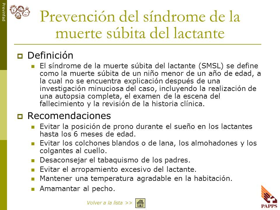 Previnfad Prevención del síndrome de la muerte súbita del lactante Definición El síndrome de la muerte súbita del lactante (SMSL) se define como la mu