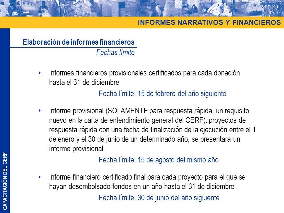 CAPACITACIÓN DEL CERF Informes financieros provisionales certificados para cada donación hasta el 31 de diciembre Fecha límite: 15 de febrero del año