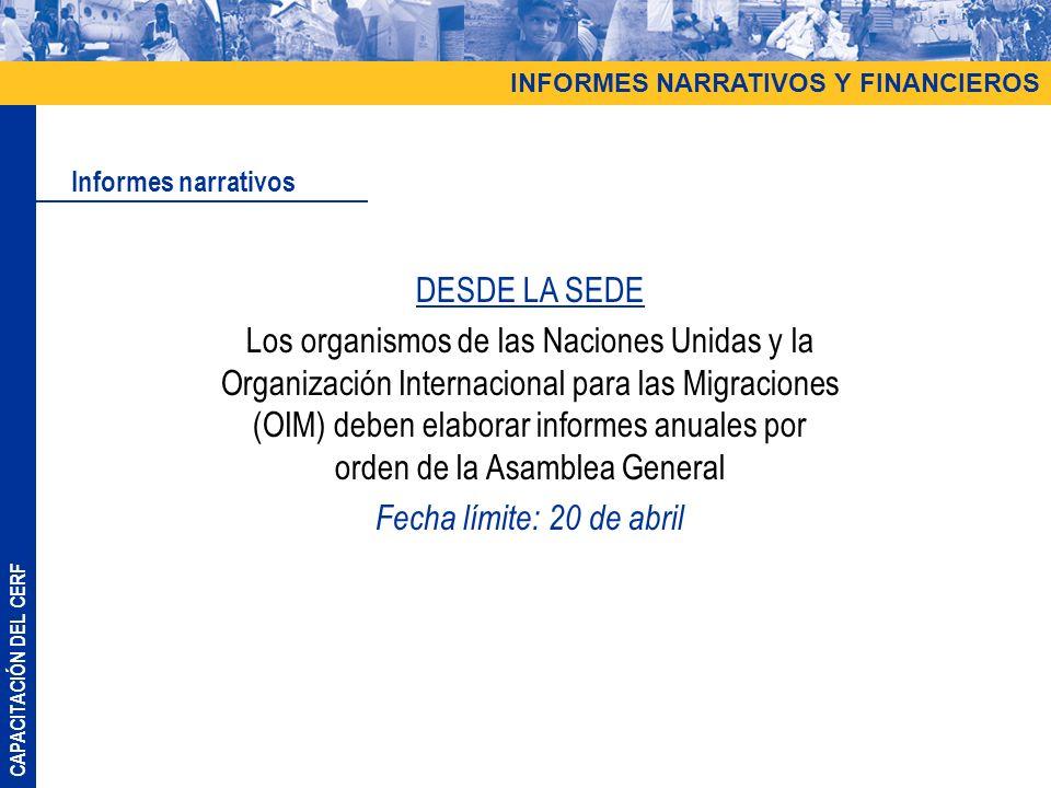 CAPACITACIÓN DEL CERF DESDE LA SEDE Los organismos de las Naciones Unidas y la Organización Internacional para las Migraciones (OIM) deben elaborar in