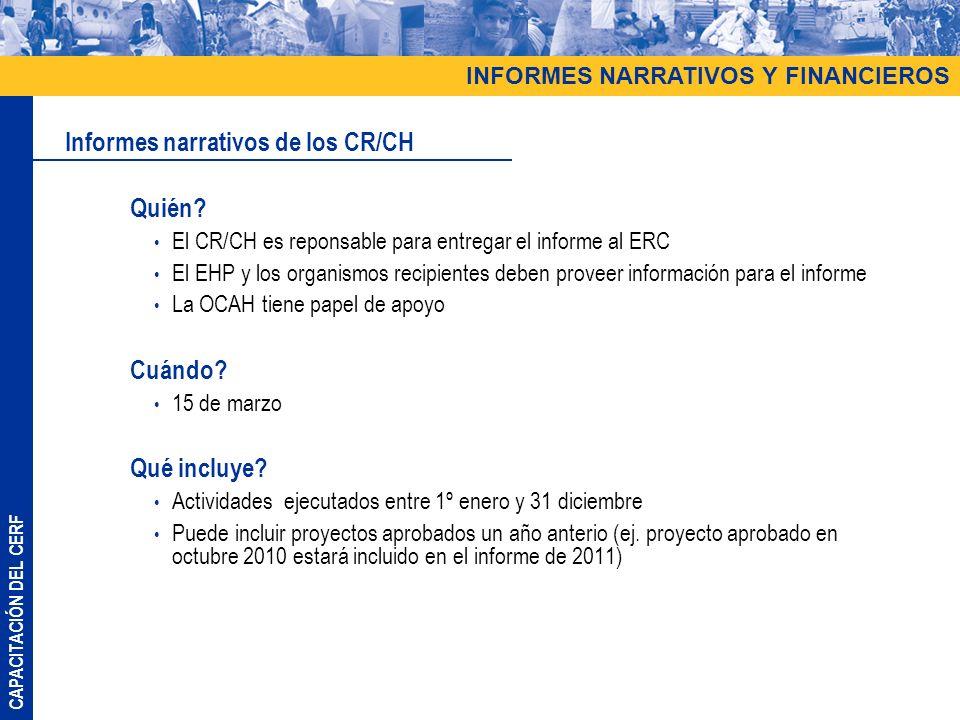 CAPACITACIÓN DEL CERF Quién? El CR/CH es reponsable para entregar el informe al ERC El EHP y los organismos recipientes deben proveer información para