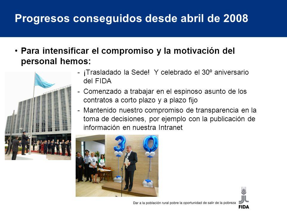 Progresos conseguidos desde abril de 2008 Para intensificar el compromiso y la motivación del personal hemos: -¡Trasladado la Sede.