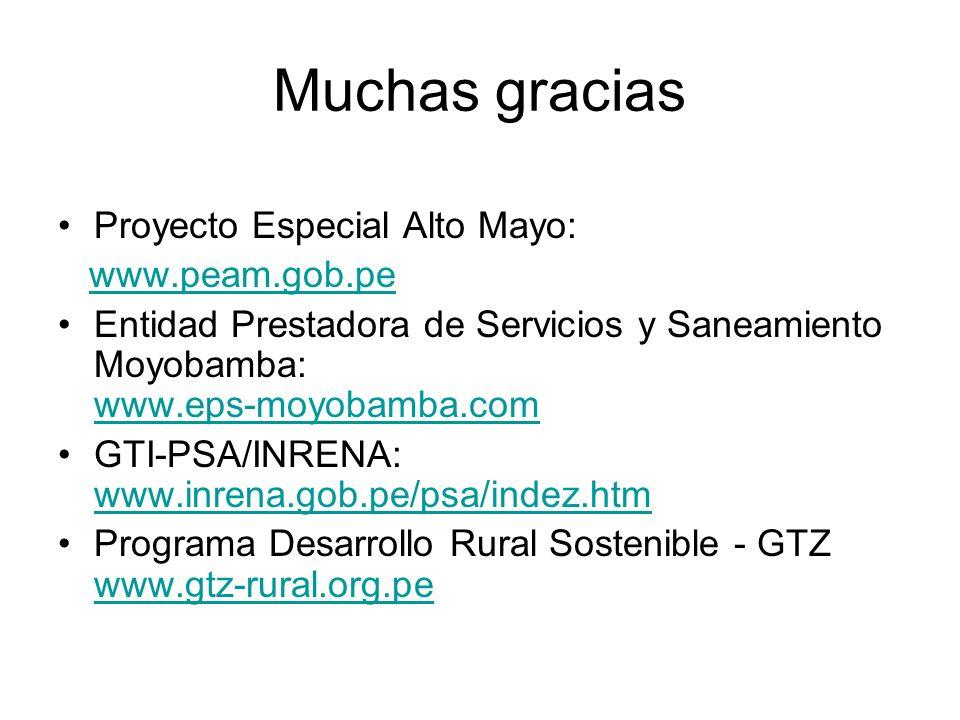 Muchas gracias Proyecto Especial Alto Mayo: www.peam.gob.pe Entidad Prestadora de Servicios y Saneamiento Moyobamba: www.eps-moyobamba.com www.eps-moy