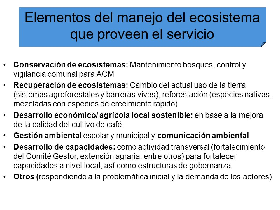 Elementos del manejo del ecosistema que proveen el servicio Conservación de ecosistemas: Mantenimiento bosques, control y vigilancia comunal para ACM