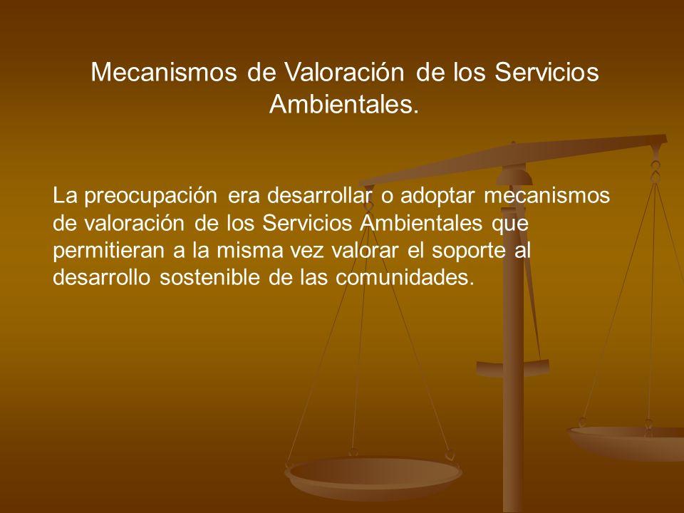 Mecanismos de Valoración de los Servicios Ambientales.