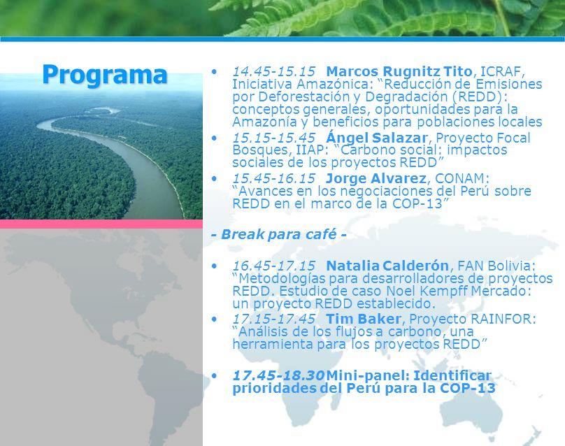 14.45-15.15Marcos Rugnitz Tito, ICRAF, Iniciativa Amazónica: Reducción de Emisiones por Deforestación y Degradación (REDD): conceptos generales, oport