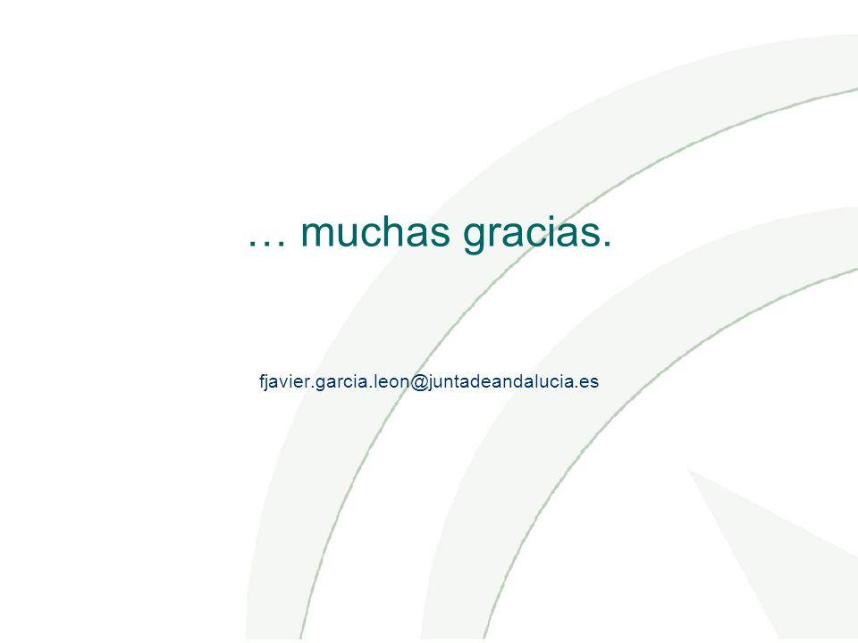 … muchas gracias. fjavier.garcia.leon@juntadeandalucia.es