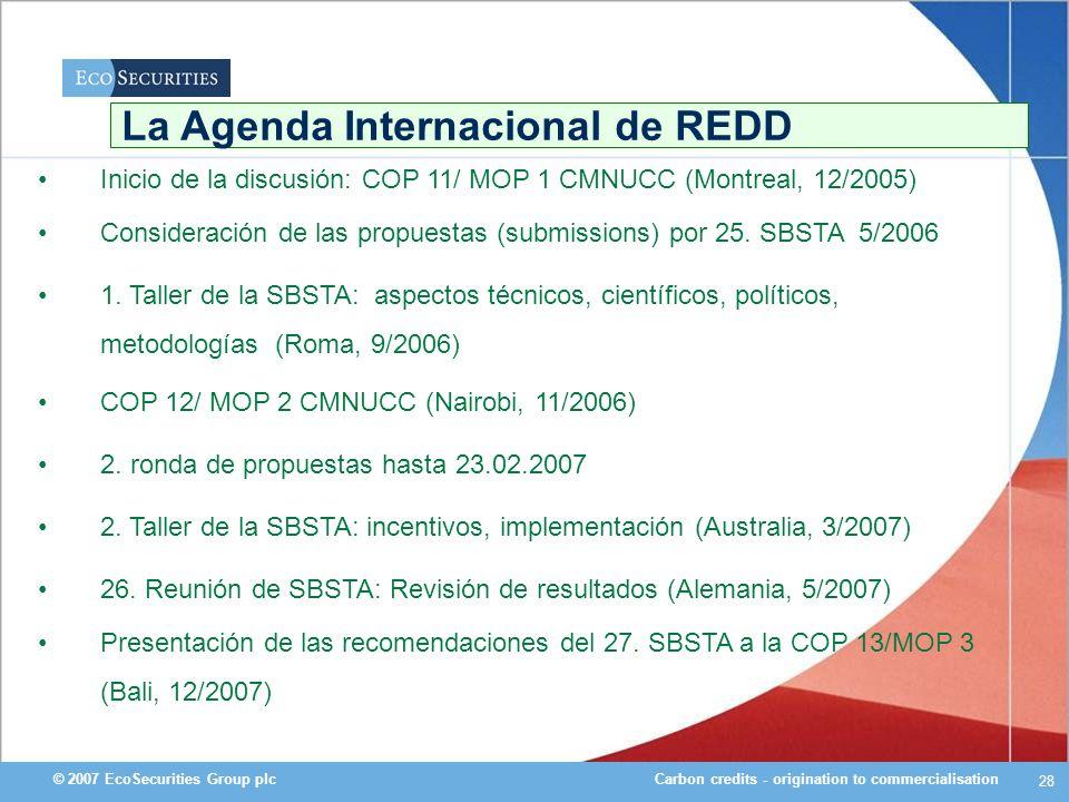 Carbon credits - origination to commercialisation© 2007 EcoSecurities Group plc 28 Consideración de las propuestas (submissions) por 25. SBSTA 5/2006