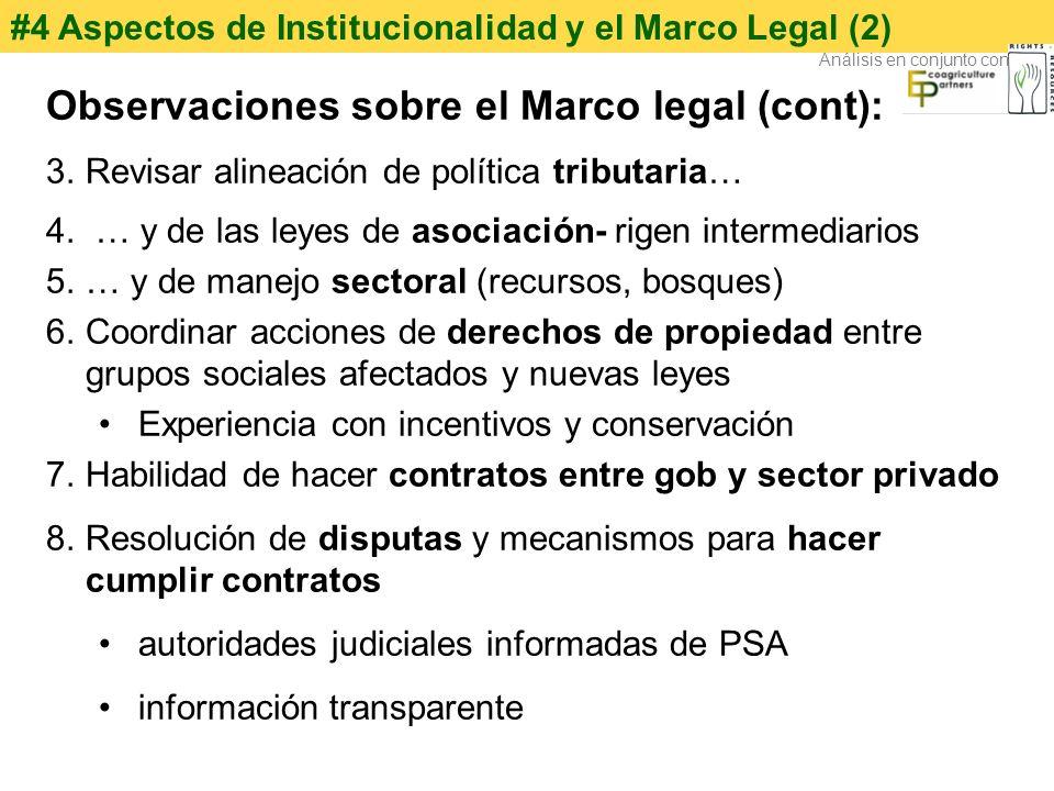 #4 Aspectos de Institucionalidad y el Marco Legal (2) Observaciones sobre el Marco legal (cont): 3.Revisar alineación de política tributaria… 4. … y d