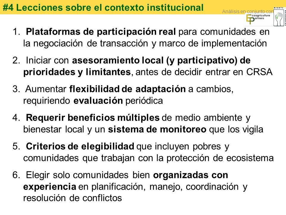 #4 Lecciones sobre el contexto institucional 1. Plataformas de participación real para comunidades en la negociación de transacción y marco de impleme