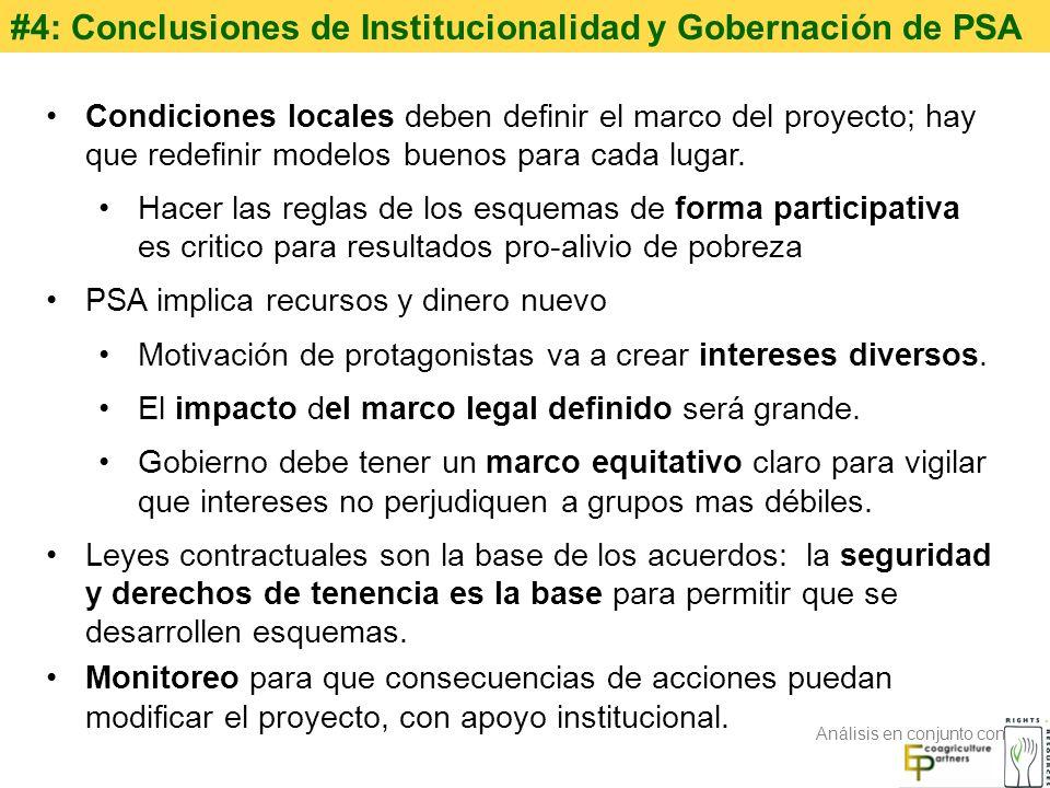 #4: Conclusiones de Institucionalidad y Gobernación de PSA Condiciones locales deben definir el marco del proyecto; hay que redefinir modelos buenos p