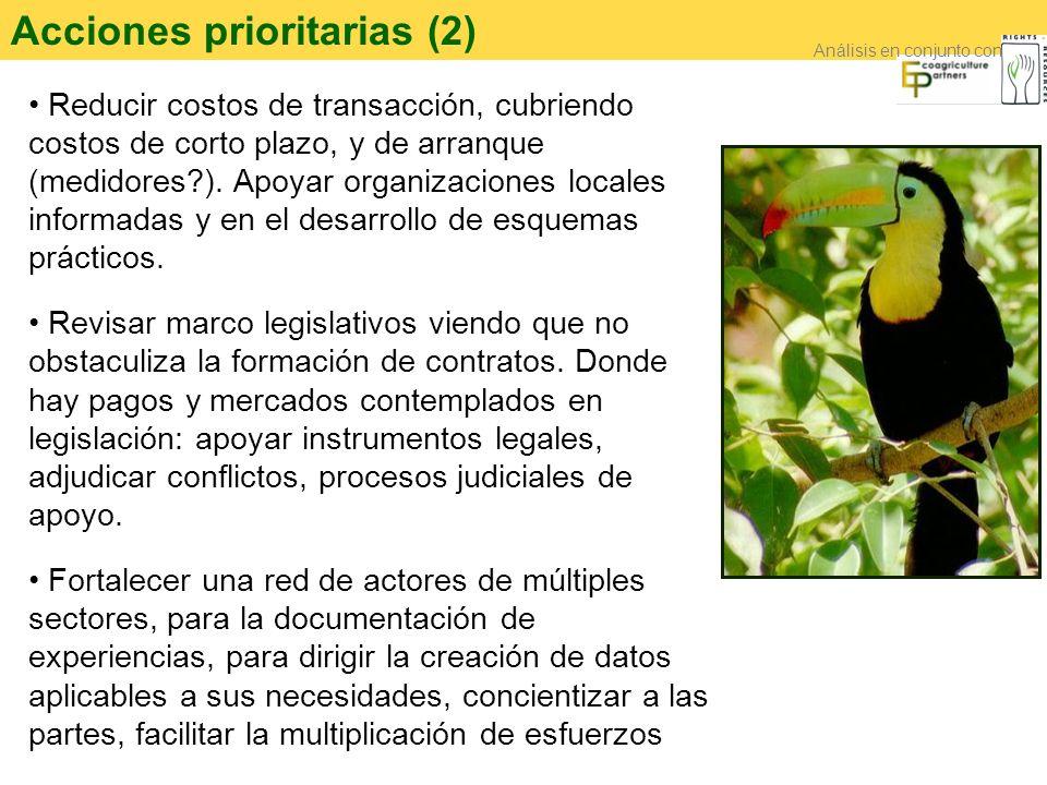 Acciones prioritarias (2) Reducir costos de transacción, cubriendo costos de corto plazo, y de arranque (medidores?). Apoyar organizaciones locales in