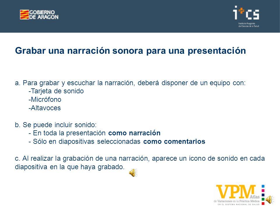 Reproducción de una presentación con narración Vamos a aprender a grabar una narración en una presentación de PowerPoint. Antes de ver paso a paso cóm