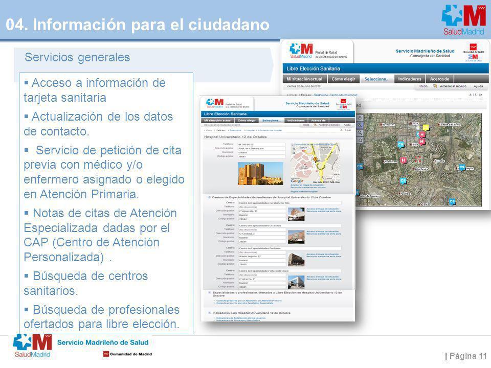 | Página 11 Acceso a información de tarjeta sanitaria Actualización de los datos de contacto. Servicio de petición de cita previa con médico y/o enfer