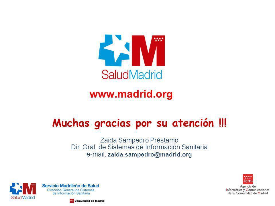 | Página 16 www.madrid.org Muchas gracias por su atención !!! Zaida Sampedro Préstamo Dir. Gral. de Sistemas de Información Sanitaria e-mail: zaida.sa