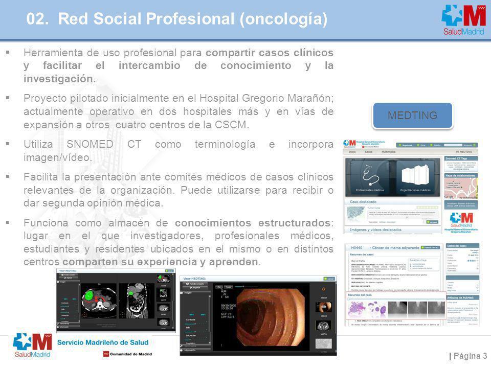 | Página 3 02. Red Social Profesional (oncología) Herramienta de uso profesional para compartir casos clínicos y facilitar el intercambio de conocimie