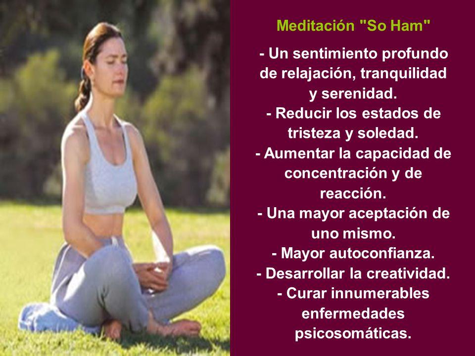 Meditación So Ham - Un sentimiento profundo de relajación, tranquilidad y serenidad.
