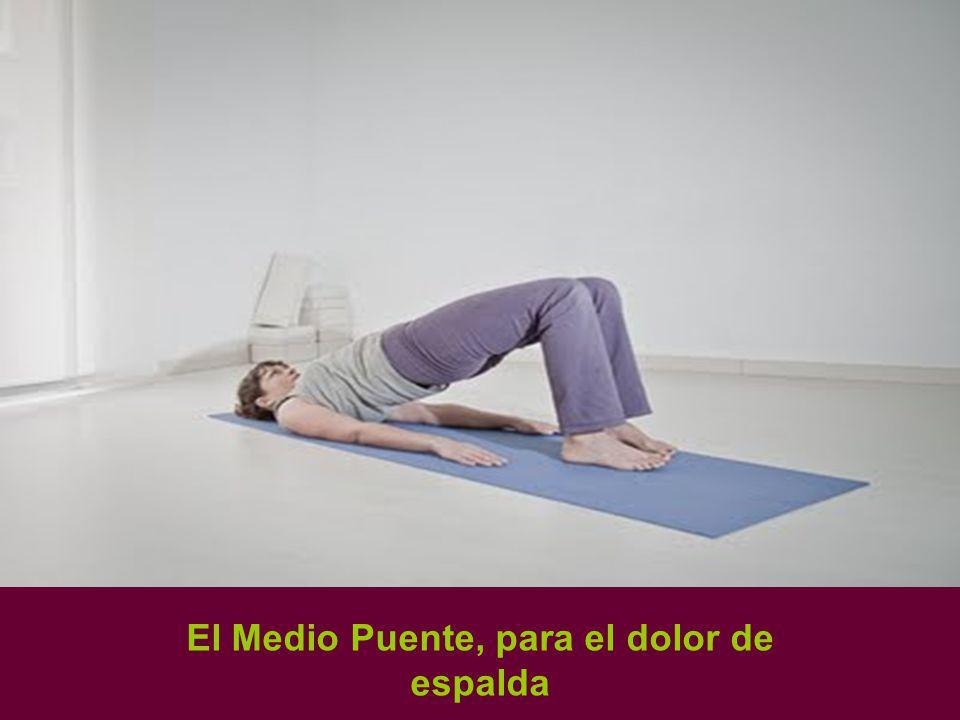 El Medio Puente, para el dolor de espalda