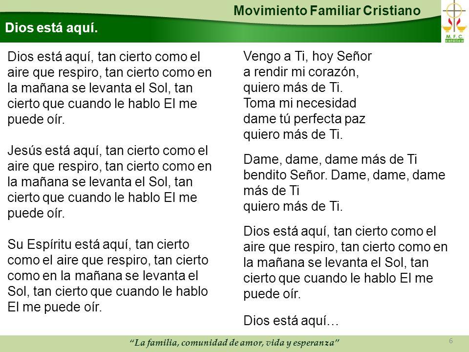 Movimiento Familiar Cristiano La familia, comunidad de amor, vida y esperanza Dios está aquí.