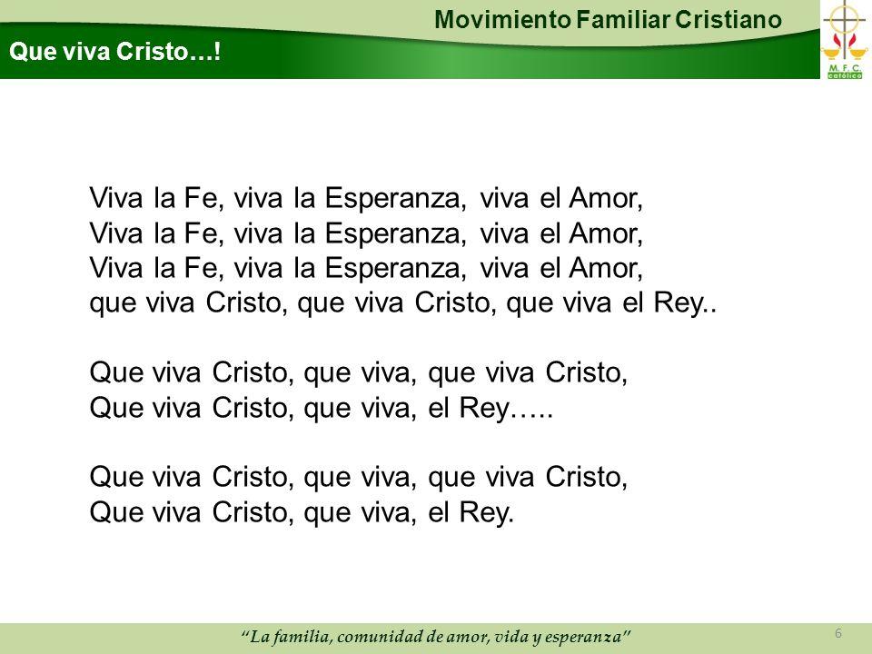 Movimiento Familiar Cristiano La familia, comunidad de amor, vida y esperanza Que viva Cristo….