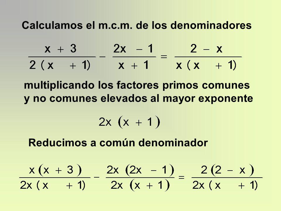 Calculamos el m.c.m.