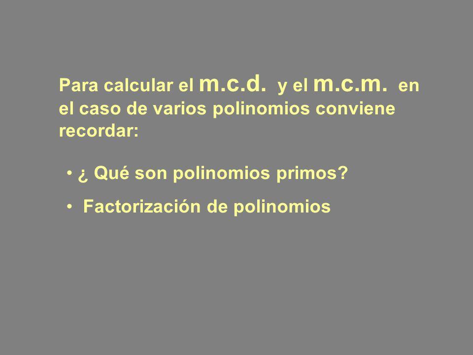 Para calcular el m.c.d.y el m.c.m.
