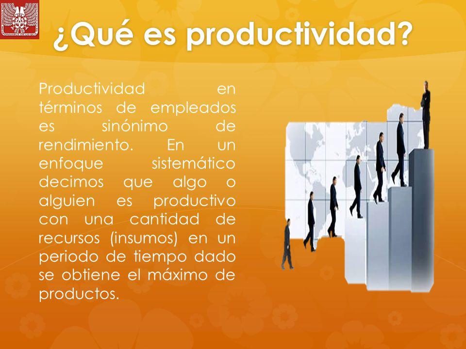 Definiciones en torno a la productividad Producción.- Es la actividad de producir bienes o servicios.
