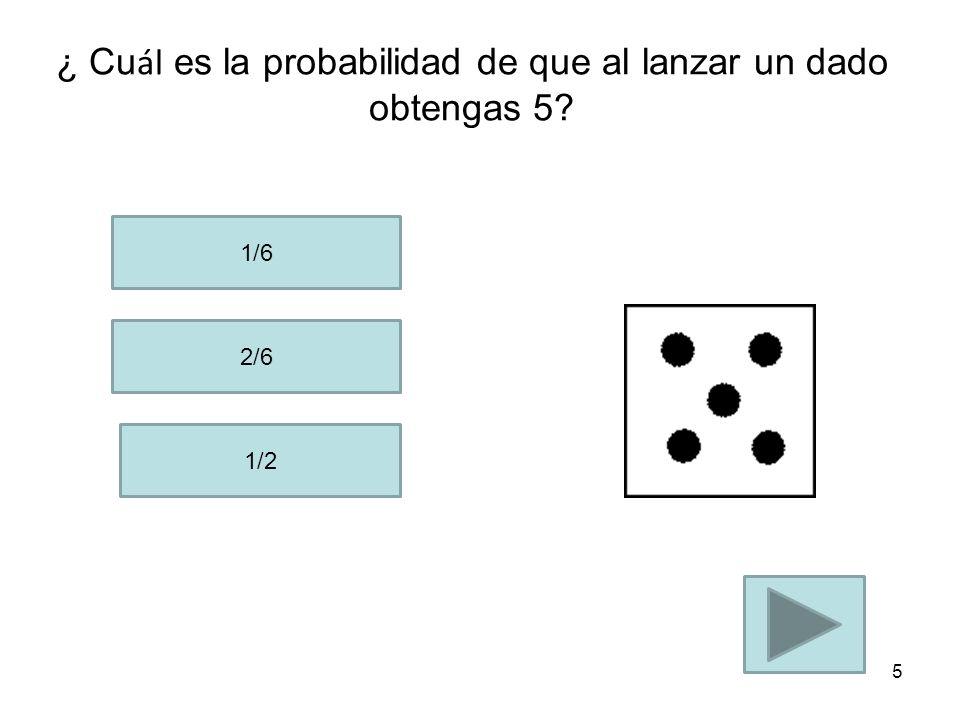 Al lanzar dos dados, decimos que el número que cae es la suma de los números que aparecen en las caras de ambos dados.