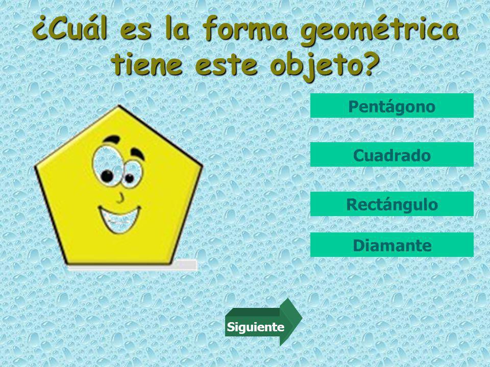 ¿Cuál es la forma geométrica tiene este objeto Rectángulo Pentágono Cuadrado Diamante Siguiente