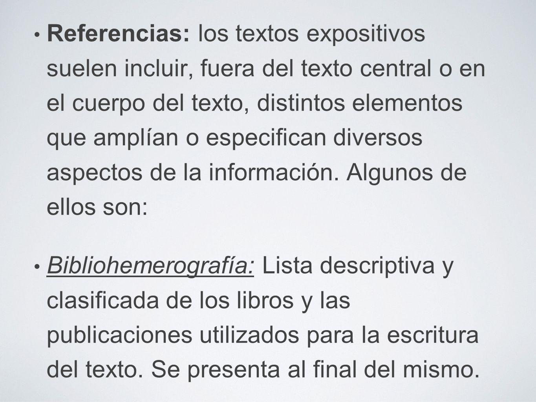 Referencias: los textos expositivos suelen incluir, fuera del texto central o en el cuerpo del texto, distintos elementos que amplían o especifican diversos aspectos de la información.