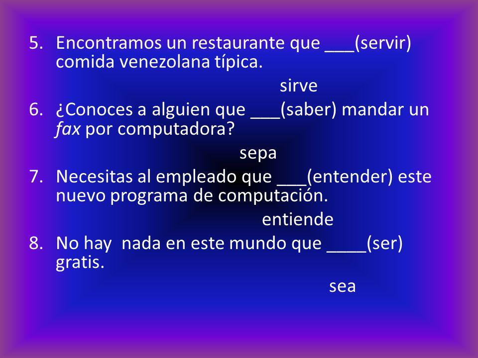 5.Encontramos un restaurante que ___(servir) comida venezolana típica.