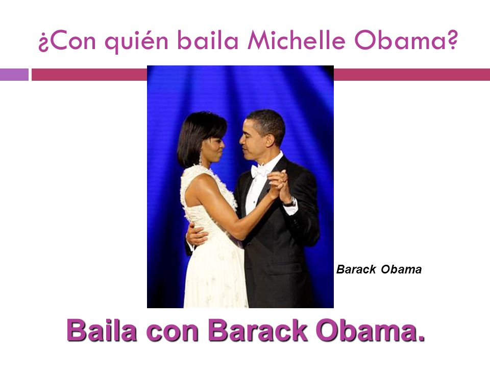 ¿Con quién baila Michelle Obama Baila con Barack Obama. Barack Obama