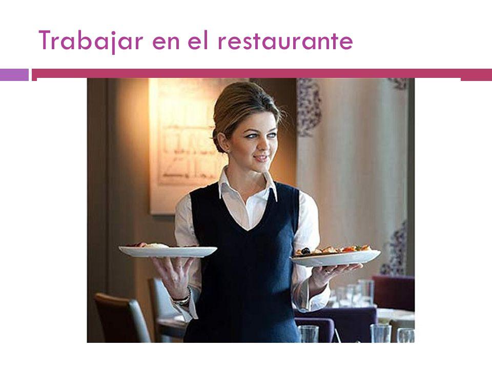 Trabajar en el restaurante