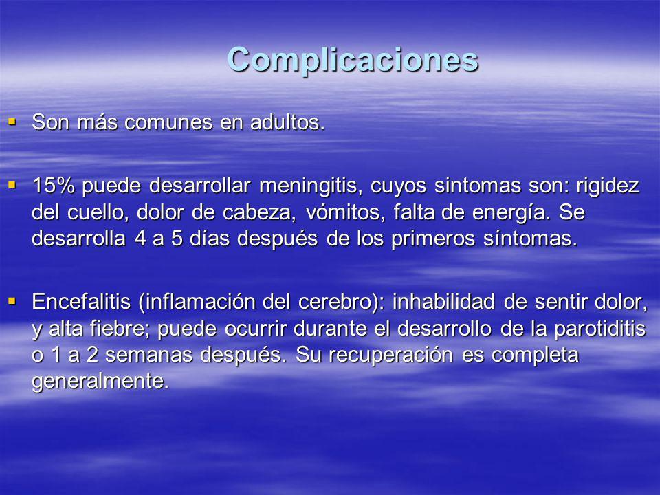 Complicaciones  Son más comunes en adultos.