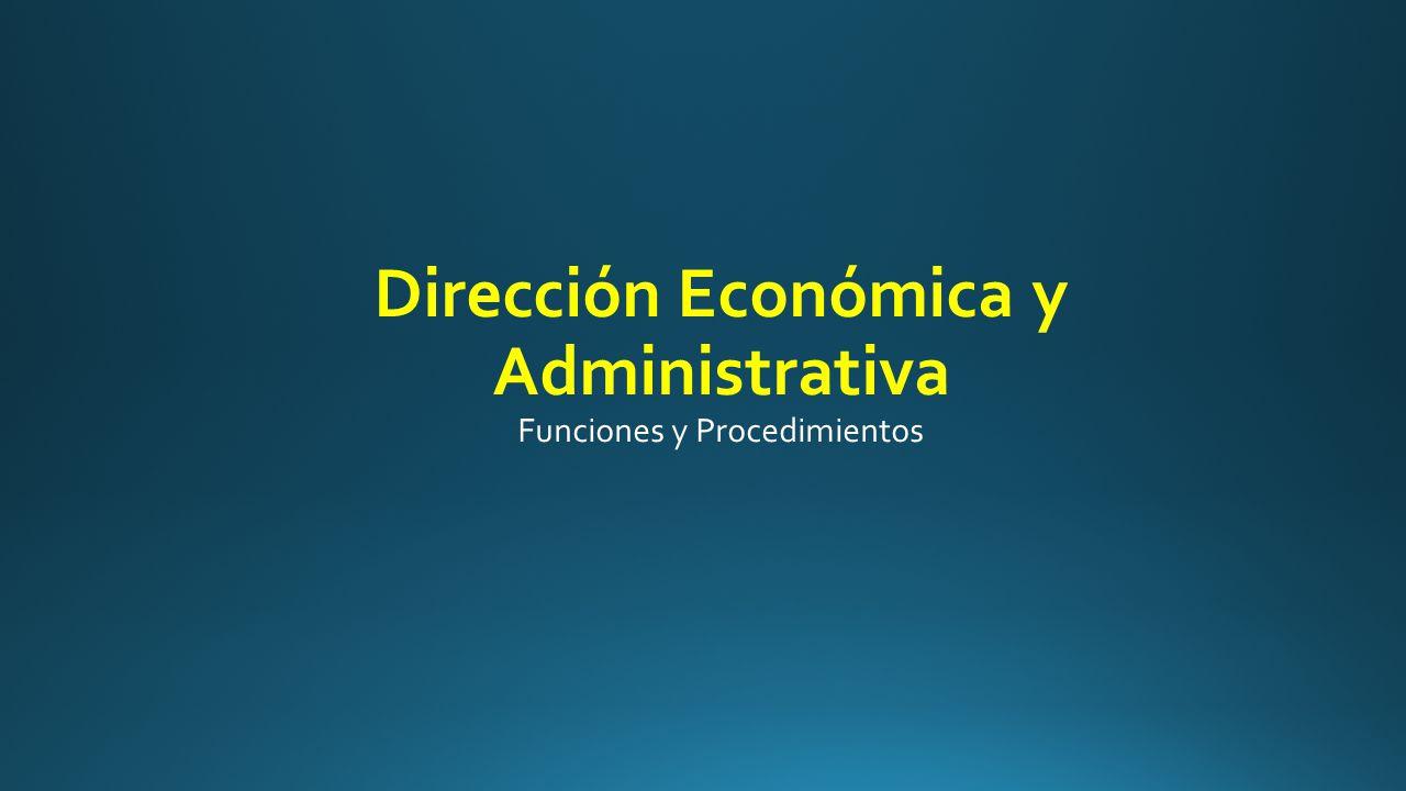 Dirección Económica y Administrativa Funciones y Procedimientos