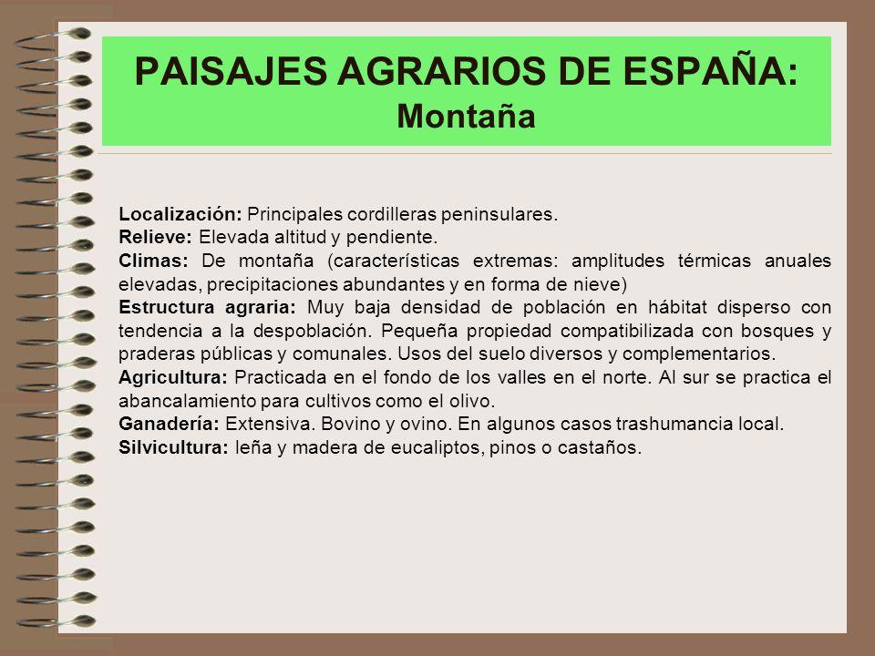 PAISAJES AGRARIOS DE ESPAÑA: Montaña Localización: Principales cordilleras peninsulares.