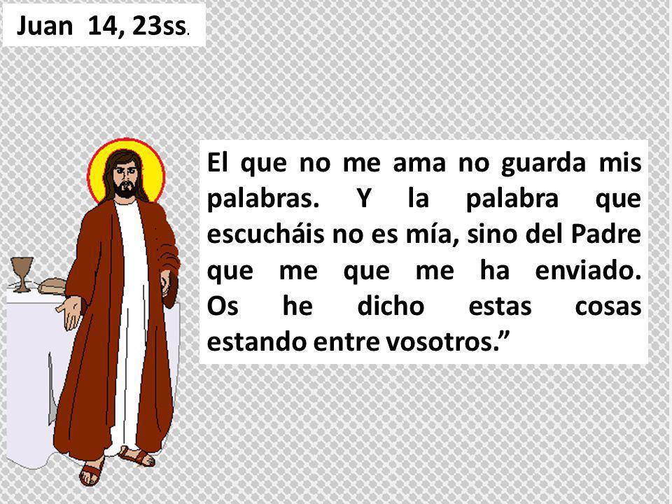 Si alguno me ama, guardará mi Palabra, y mi Padre le amará, y vendremos a él, y haremos morada en él.