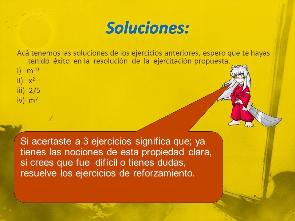 Acá tenemos las soluciones de los ejercicios anteriores, espero que te hayas tenido éxito en la resolución de la ejercitación propuesta. i) m 10 ii) x