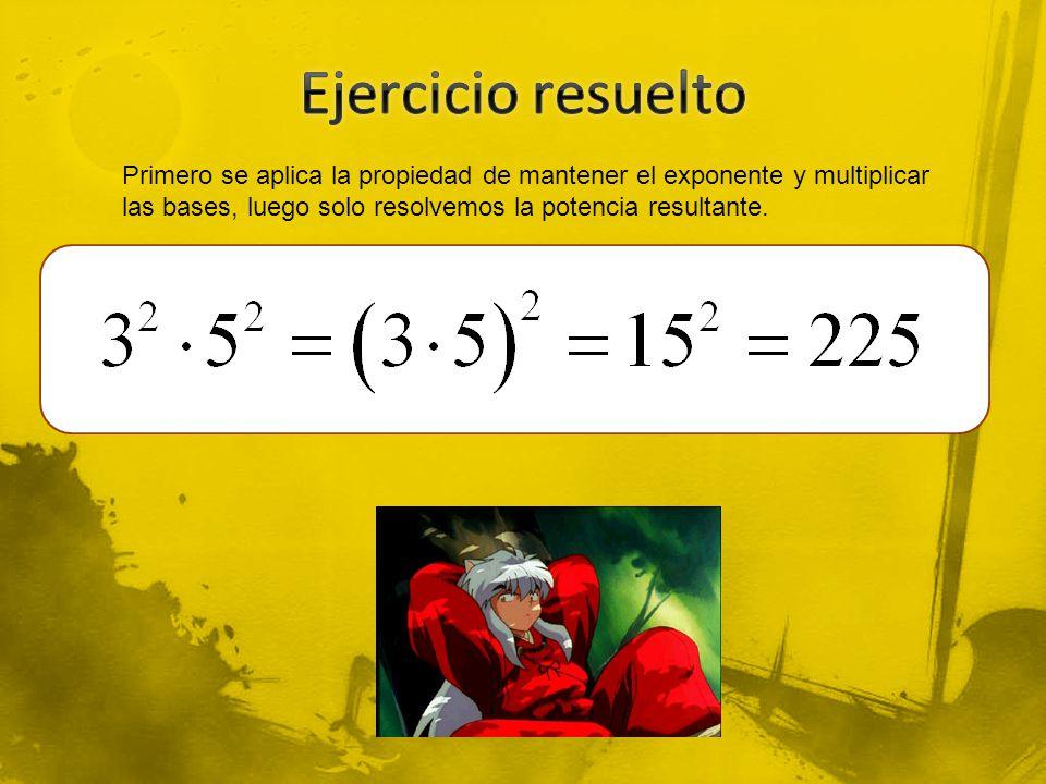 Primero se aplica la propiedad de mantener el exponente y multiplicar las bases, luego solo resolvemos la potencia resultante.