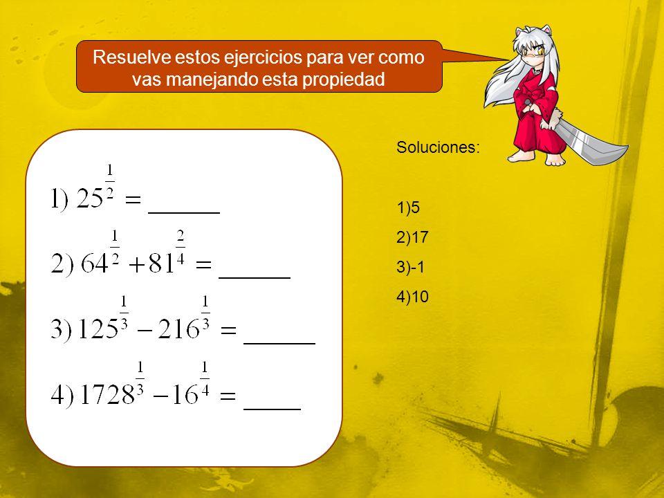 Soluciones: 1)5 2)17 3)-1 4)10 Resuelve estos ejercicios para ver como vas manejando esta propiedad