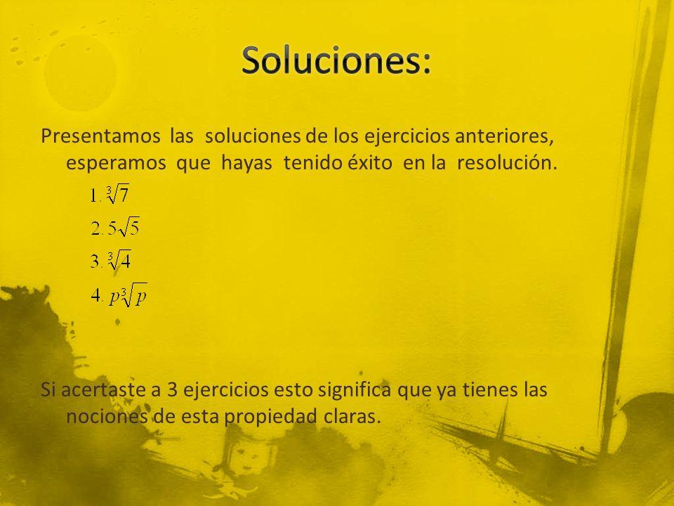 Presentamos las soluciones de los ejercicios anteriores, esperamos que hayas tenido éxito en la resolución.