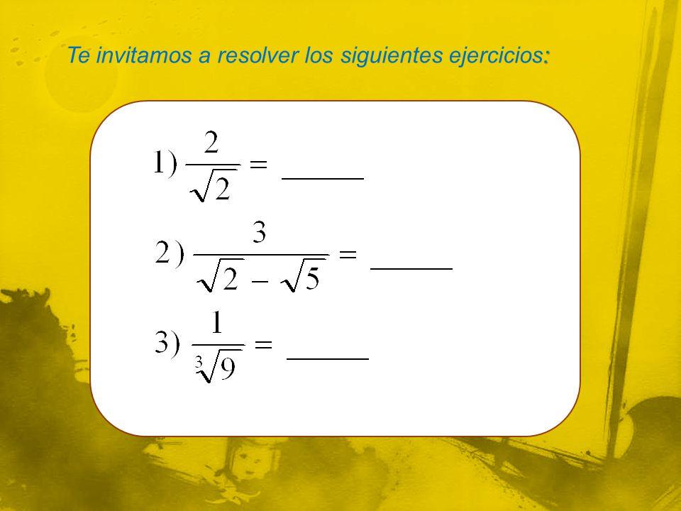 : Te invitamos a resolver los siguientes ejercicios: