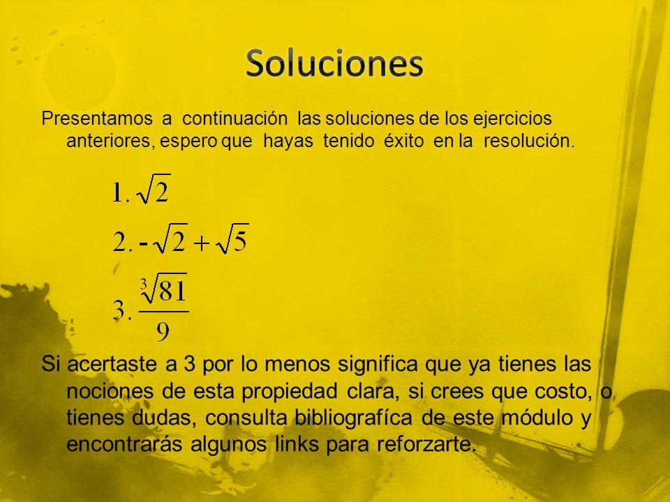 Presentamos a continuación las soluciones de los ejercicios anteriores, espero que hayas tenido éxito en la resolución. Si acertaste a 3 por lo menos