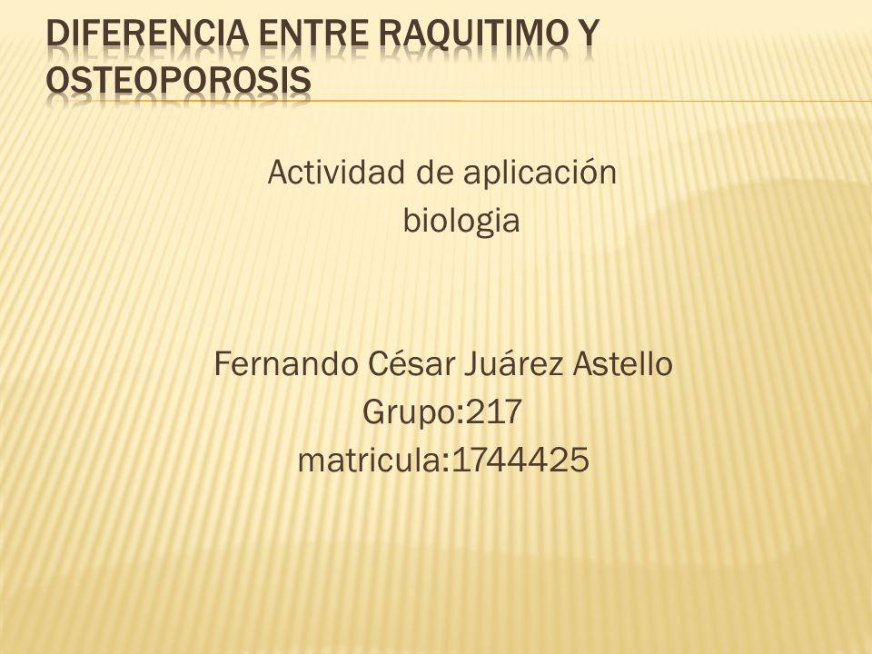 Actividad de aplicación biologia Fernando César Juárez Astello Grupo:217 matricula:1744425